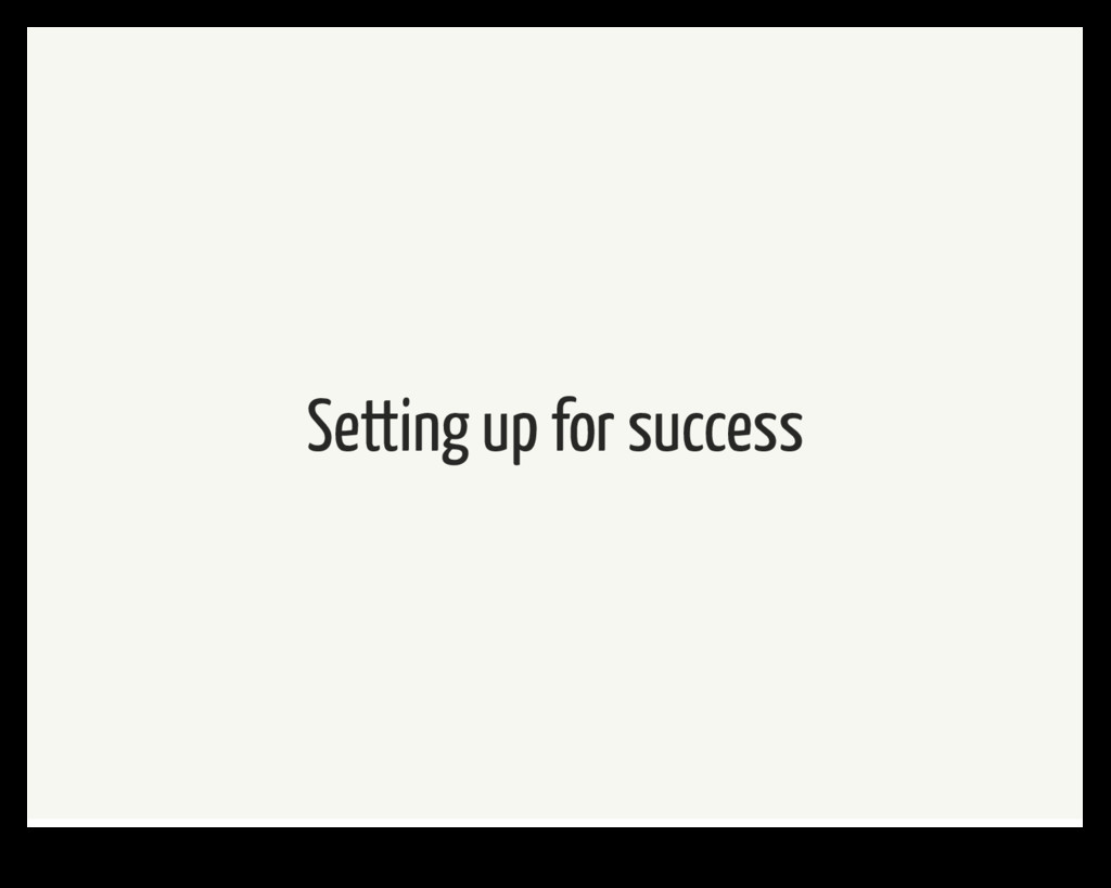 Setting up for success