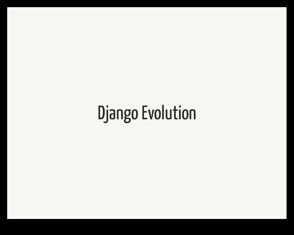 Django Evolution