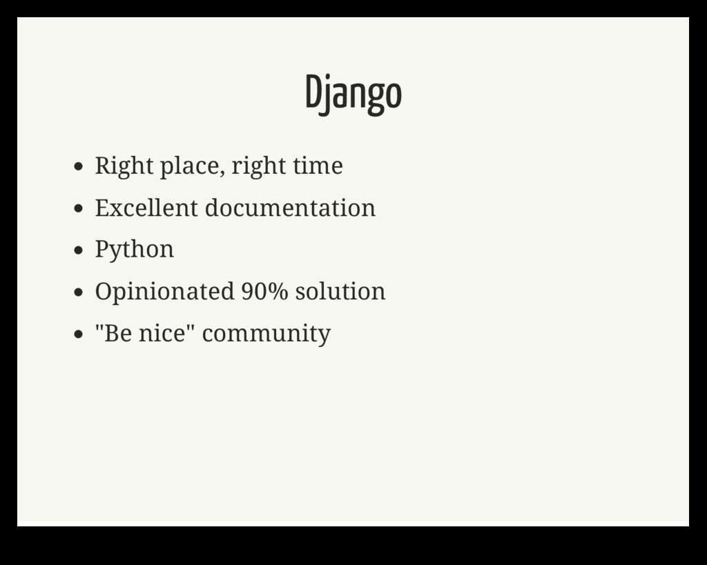Django Right place, right time Excellent docume...