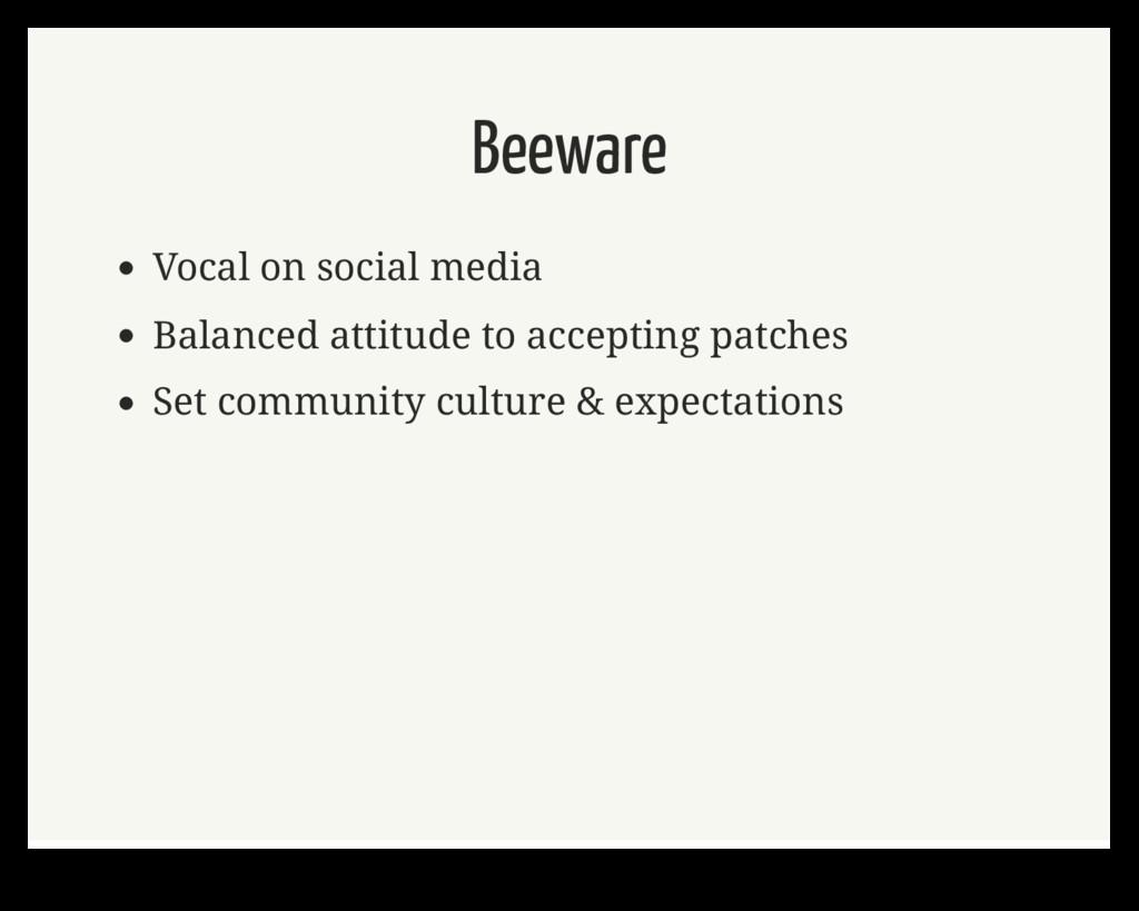 Beeware Vocal on social media Balanced attitude...