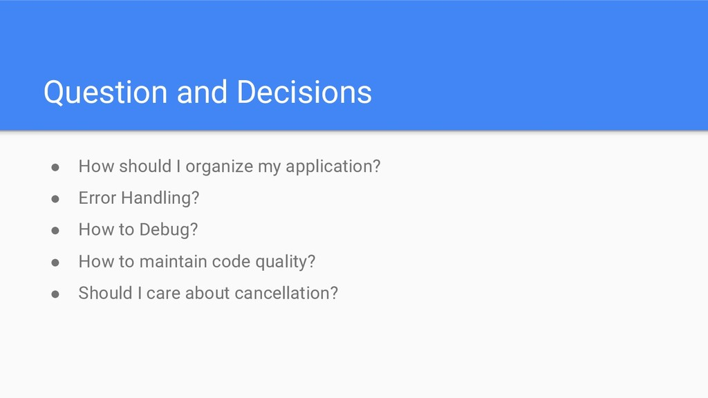 Question and Decisions ● How should I organize ...