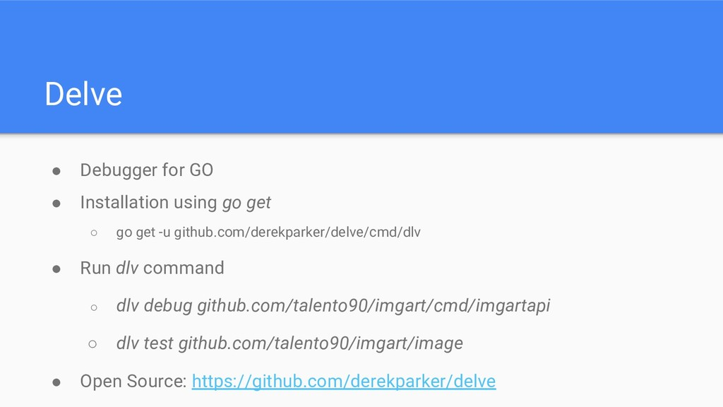 Delve ● Debugger for GO ● Installation using go...