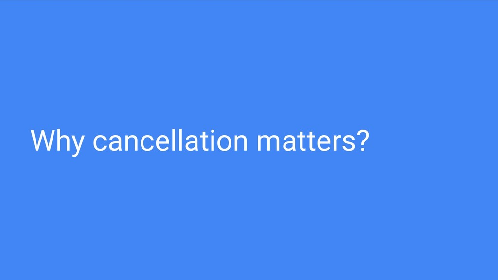 Why cancellation matters?