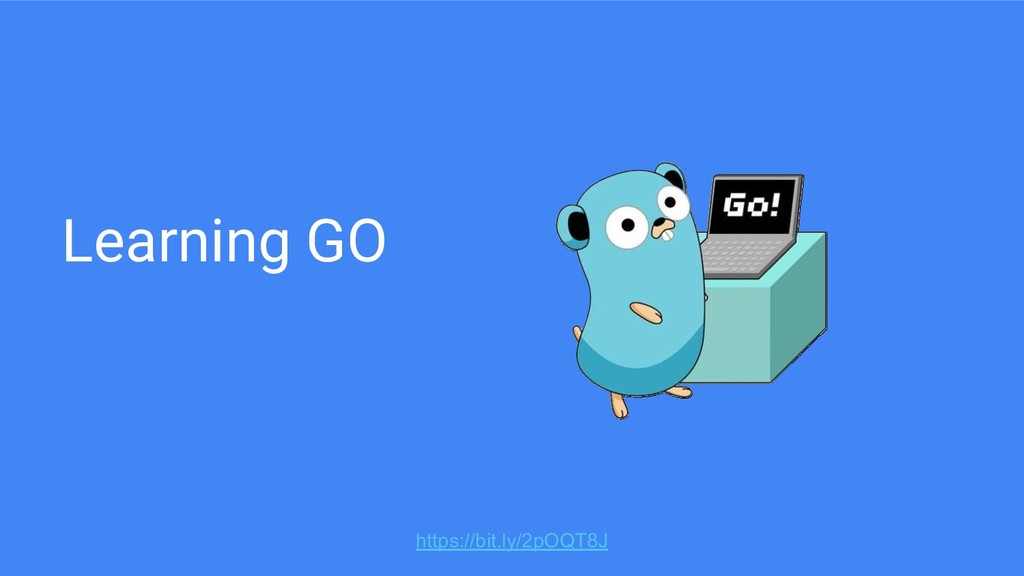 Learning GO https://bit.ly/2pOQT8J