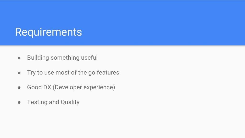 Requirements ● Building something useful ● Try ...