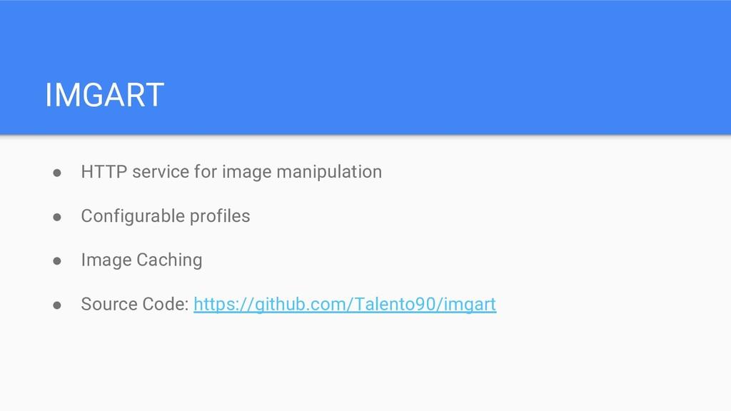 IMGART ● HTTP service for image manipulation ● ...