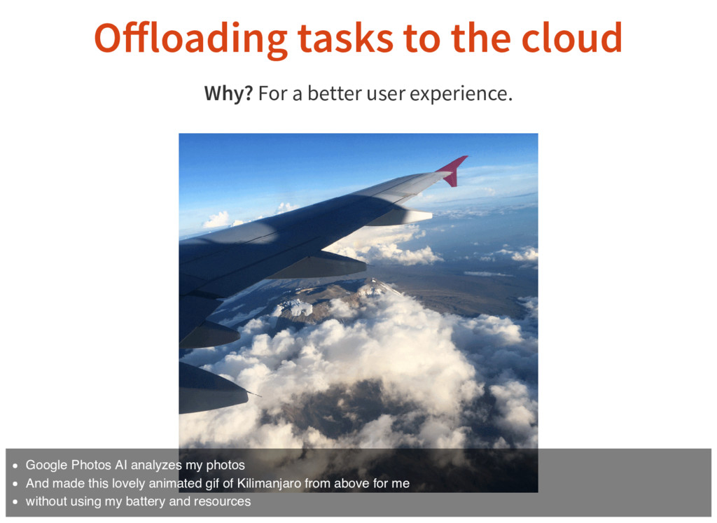 Offloading tasks to the cloud Why? For a better ...