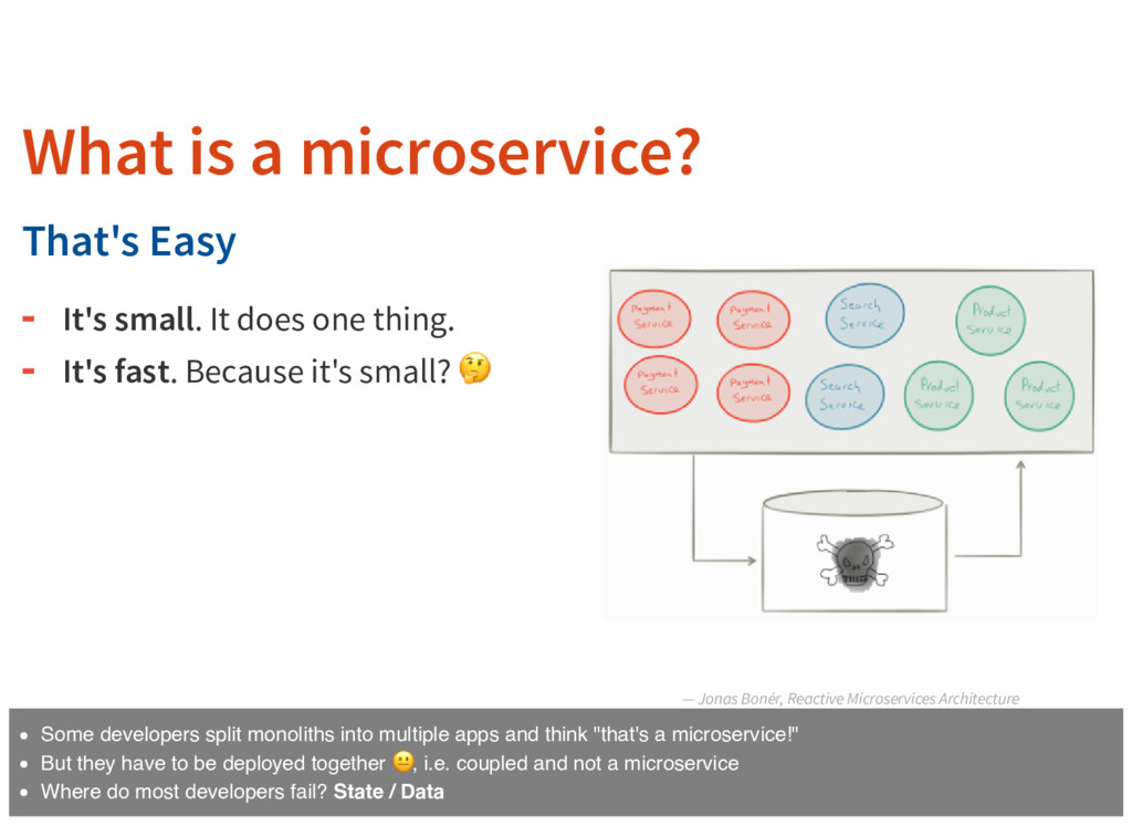 — Jonas Bonér, Reactive Microservices Architect...