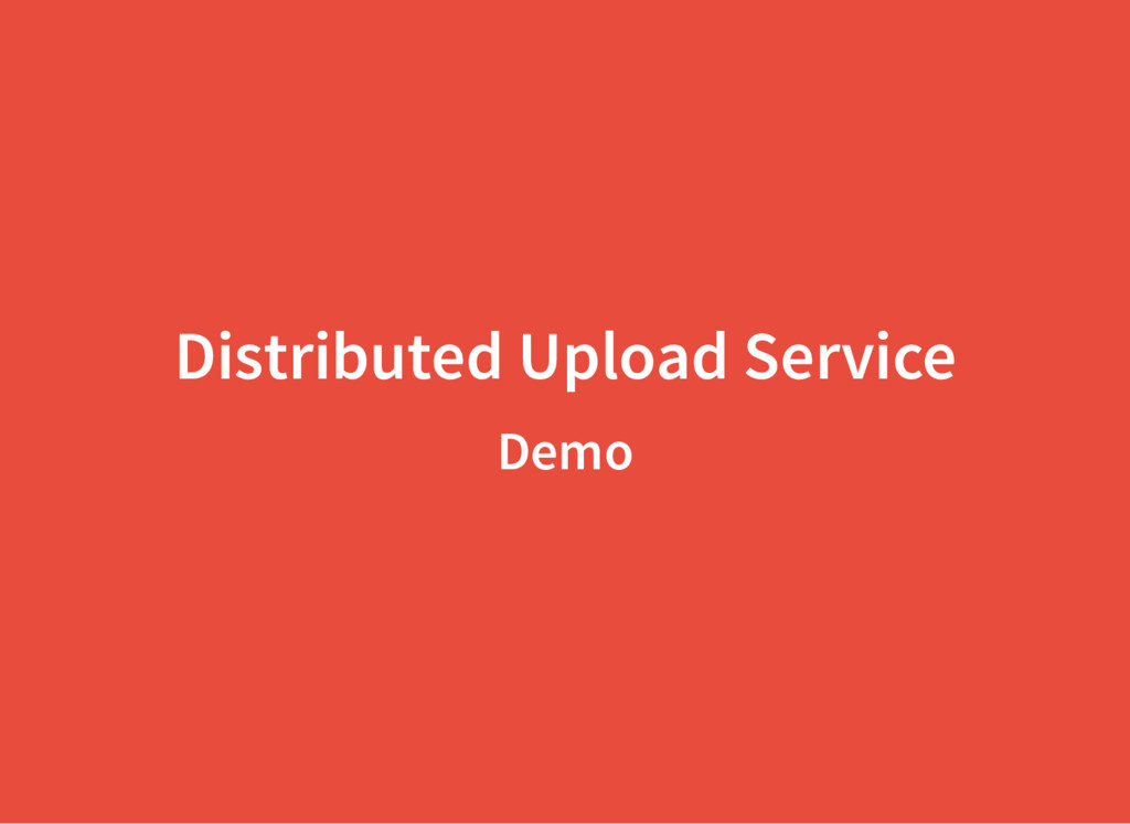 Distributed Upload Service Demo