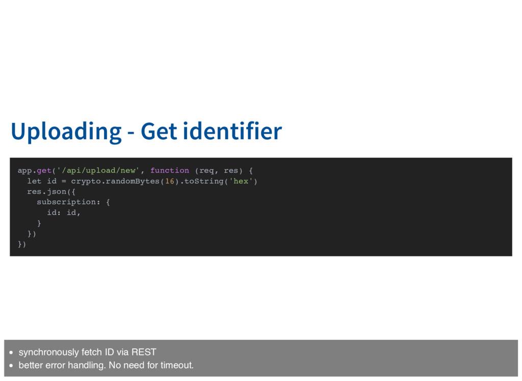 Uploading - Get identifier app.get('/api/upload...