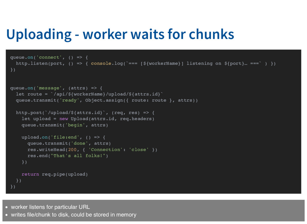 Uploading - worker waits for chunks queue.on('c...