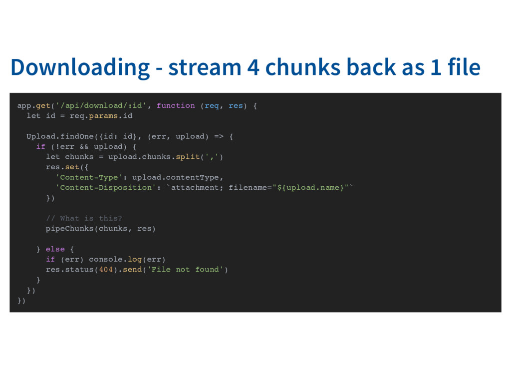 Downloading - stream 4 chunks back as 1 file ap...
