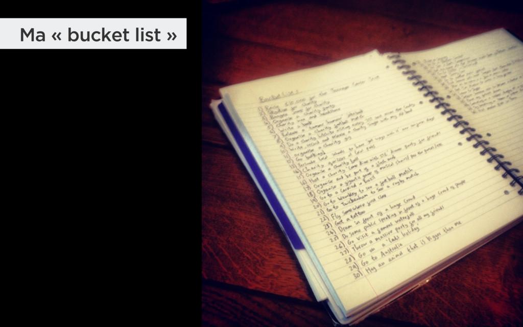 Ma « bucket list »