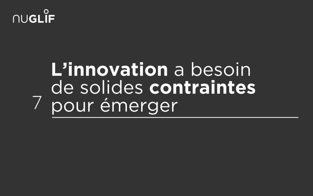 L'innovation a besoin de solides contraintes p...
