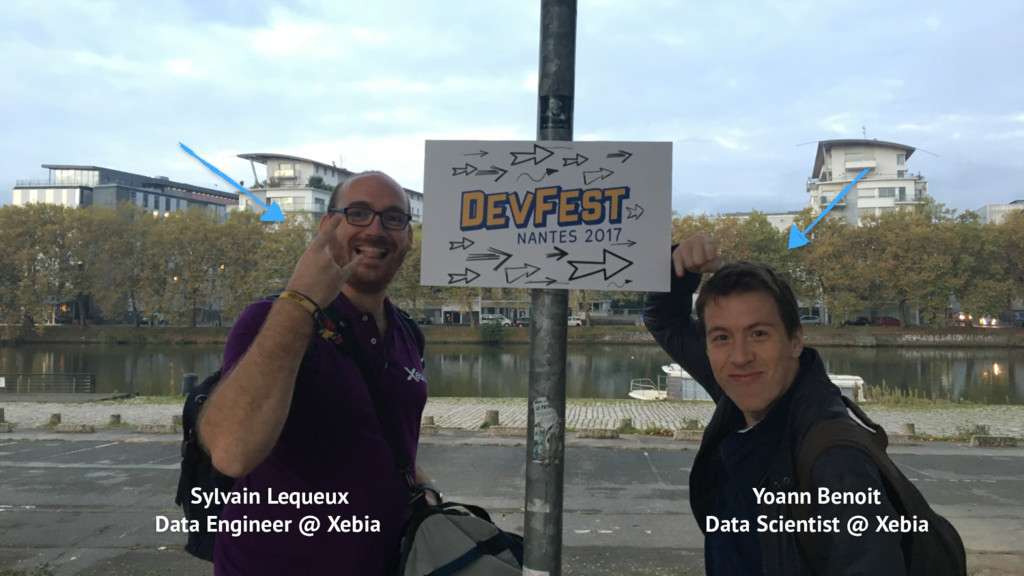 Sylvain Lequeux Data Engineer @ Xebia Yoann Ben...