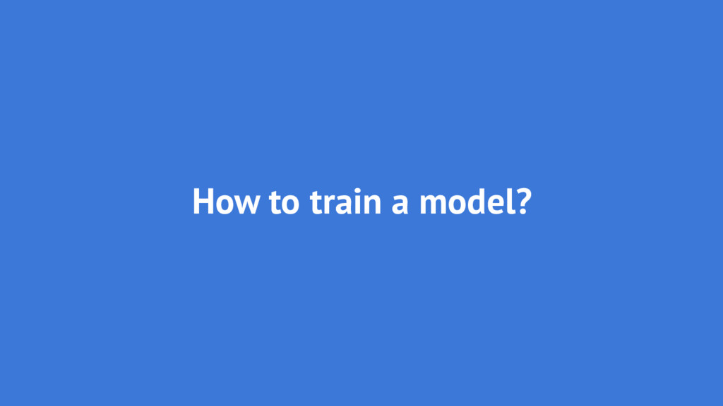 How to train a model?