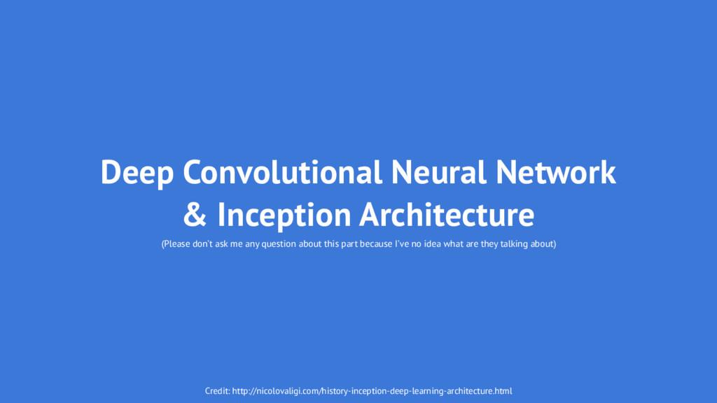 Deep Convolutional Neural Network & Inception A...