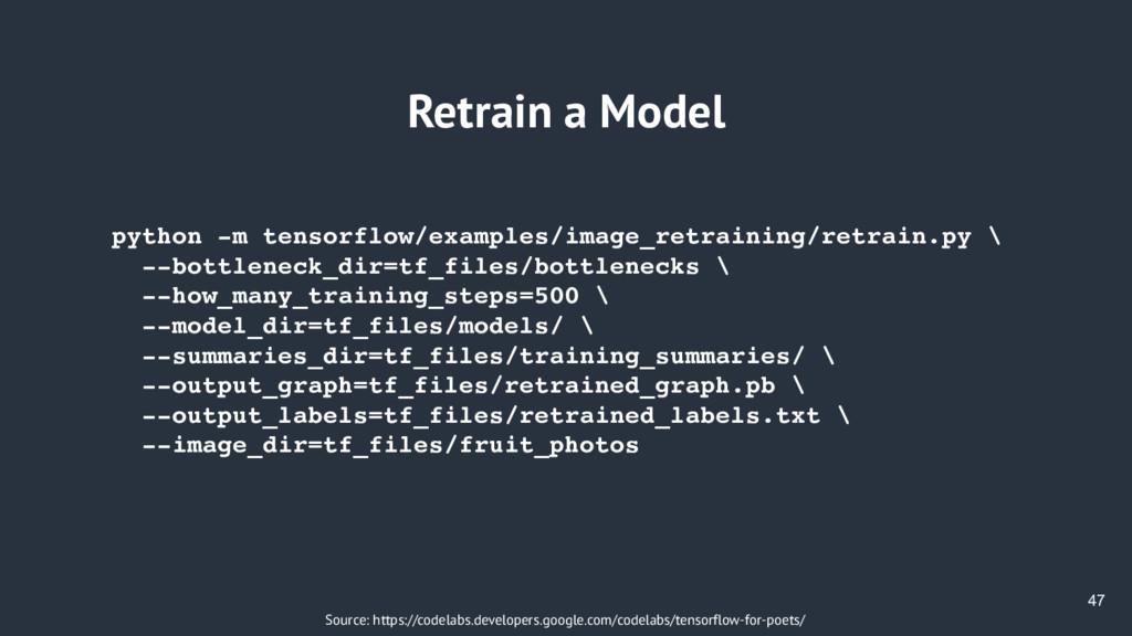 47 Retrain a Model Source: https://codelabs.dev...