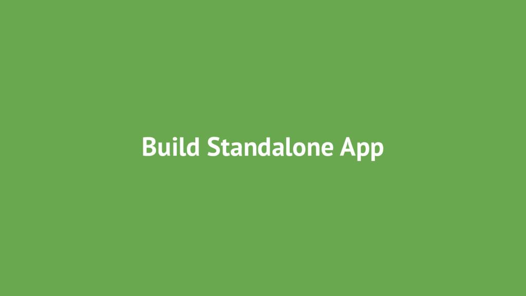 Build Standalone App