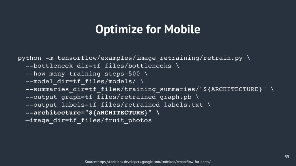 69 Optimize for Mobile Source: https://codelabs...