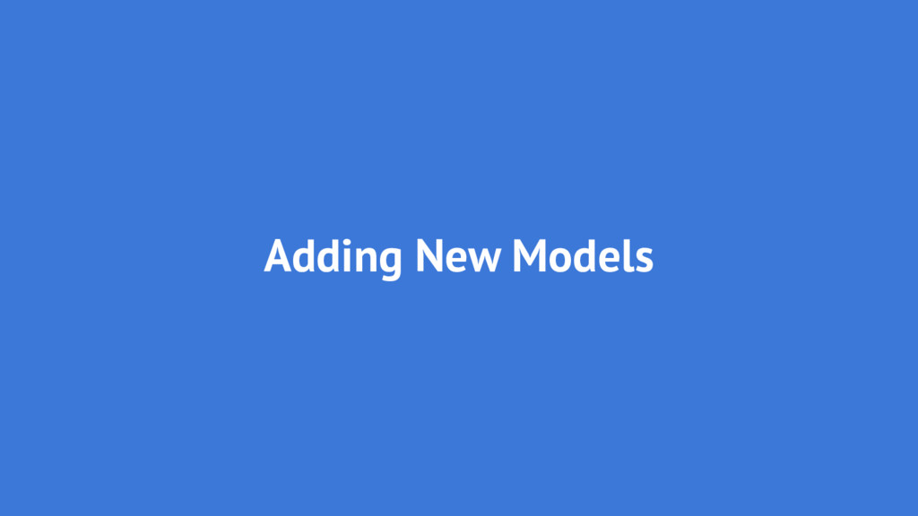 Adding New Models