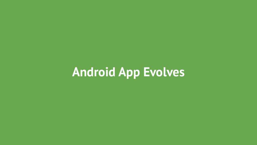 Android App Evolves