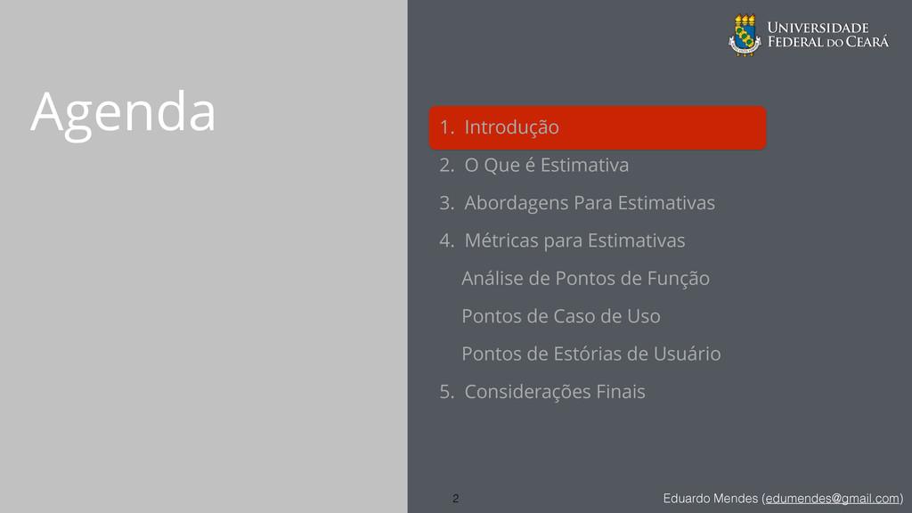 Eduardo Mendes (edumendes@gmail.com) Agenda 1. ...
