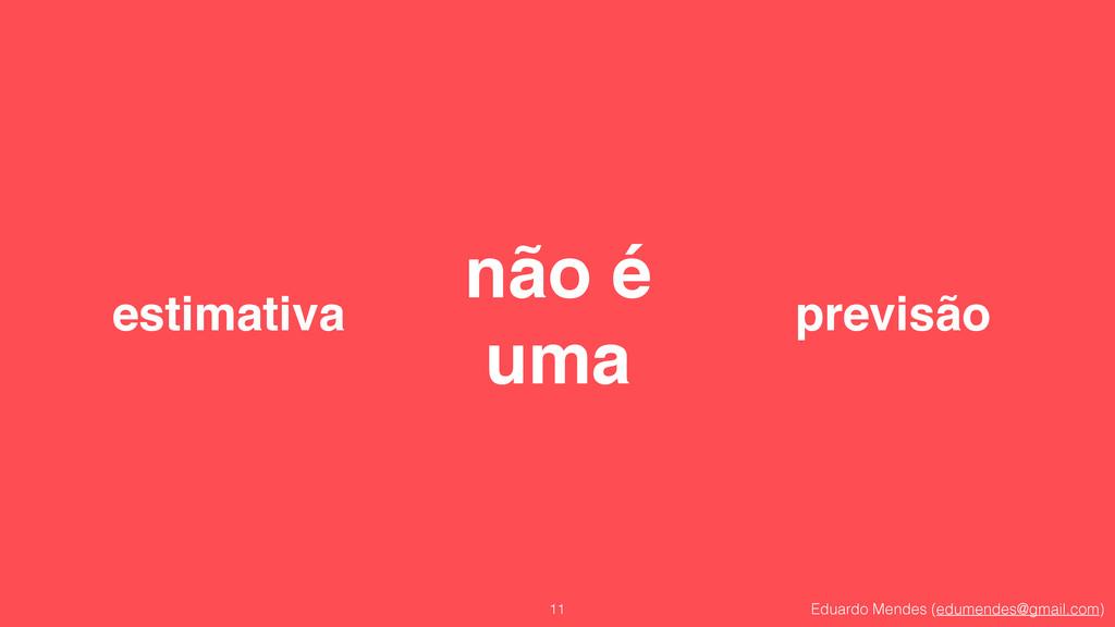 Eduardo Mendes (edumendes@gmail.com) 11 previsã...