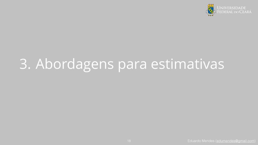 Eduardo Mendes (edumendes@gmail.com) 3. Abordag...