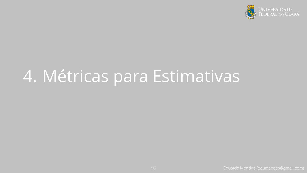 Eduardo Mendes (edumendes@gmail.com) 4. Métrica...
