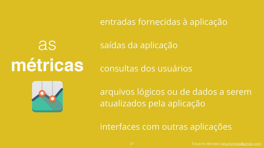 Eduardo Mendes (edumendes@gmail.com) 27 entrada...