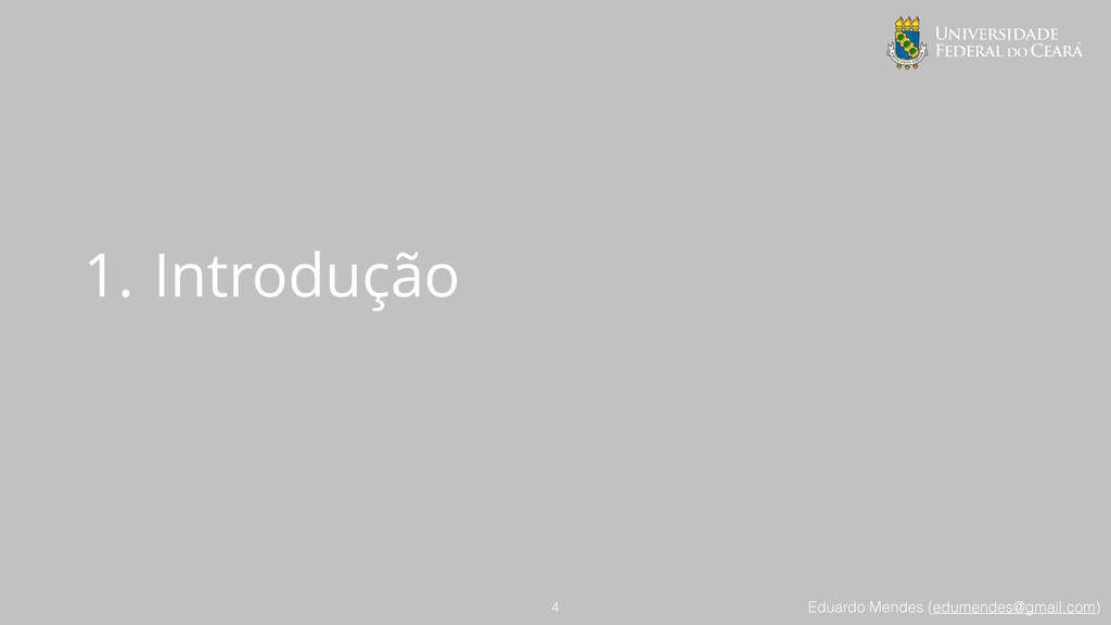Eduardo Mendes (edumendes@gmail.com) 1. Introdu...