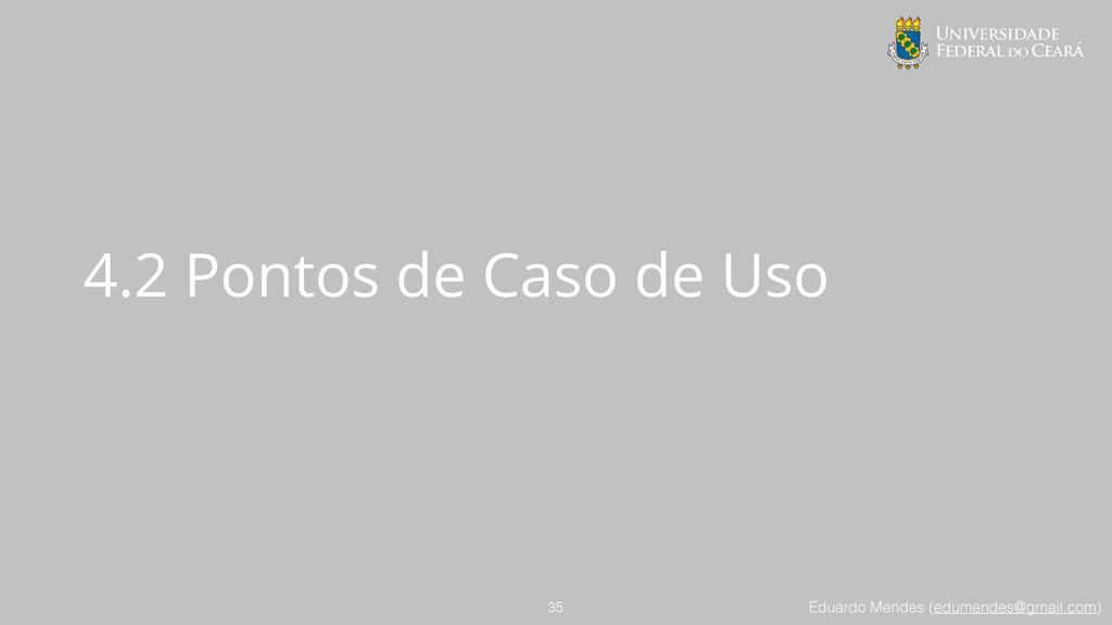 Eduardo Mendes (edumendes@gmail.com) 4.2 Pontos...