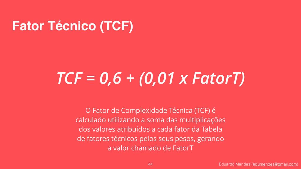 Eduardo Mendes (edumendes@gmail.com) Fator Técn...