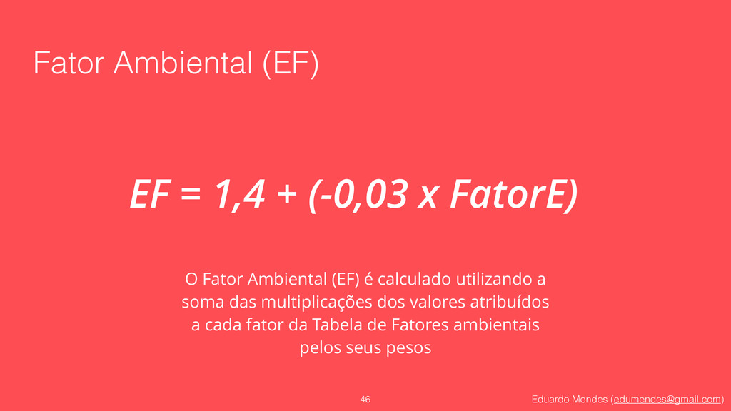 Eduardo Mendes (edumendes@gmail.com) Fator Ambi...
