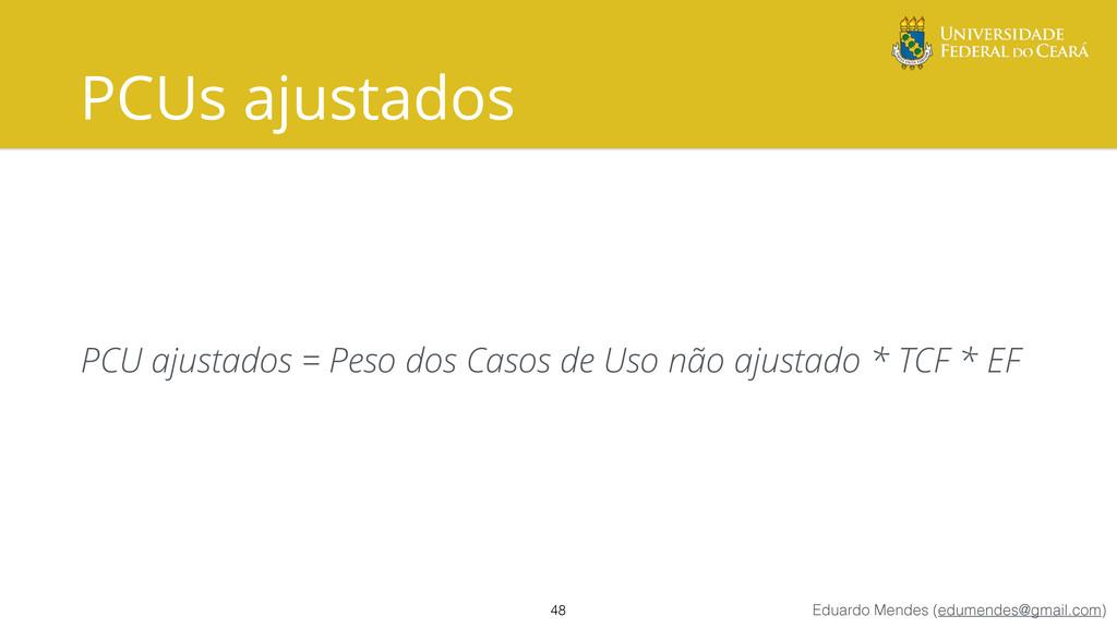 Eduardo Mendes (edumendes@gmail.com) PCUs ajust...