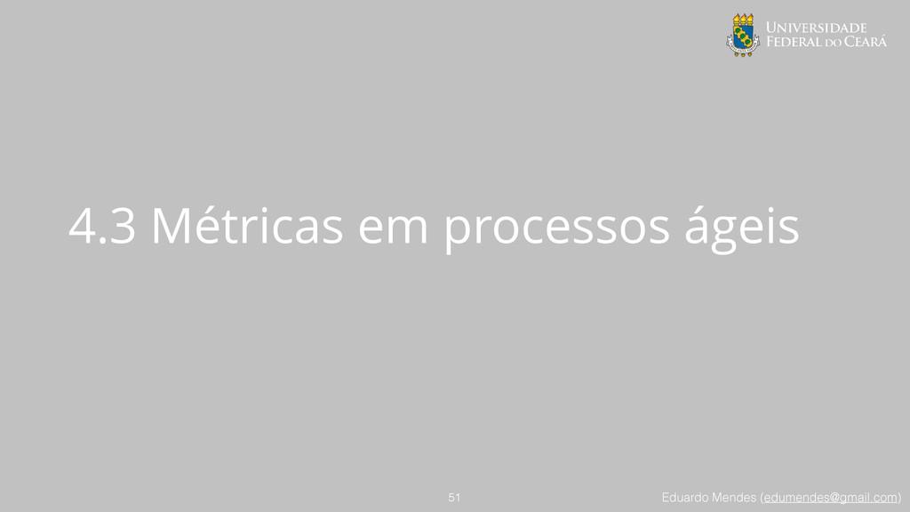 Eduardo Mendes (edumendes@gmail.com) 4.3 Métric...