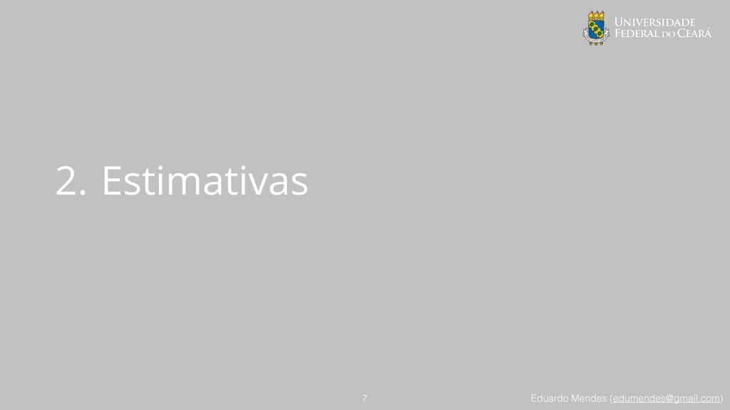 Eduardo Mendes (edumendes@gmail.com) 2. Estimat...