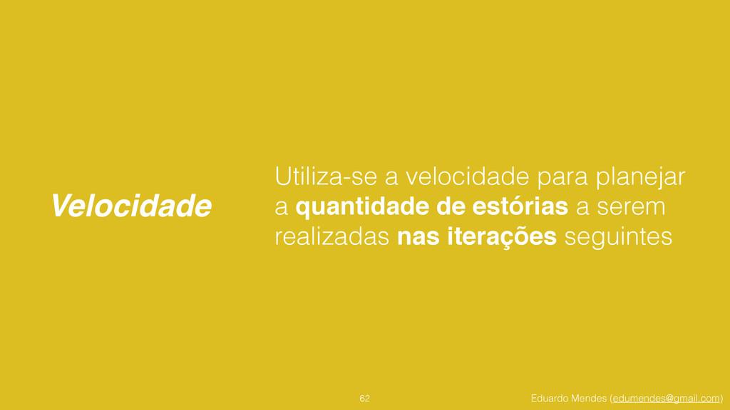 Eduardo Mendes (edumendes@gmail.com) Velocidade...