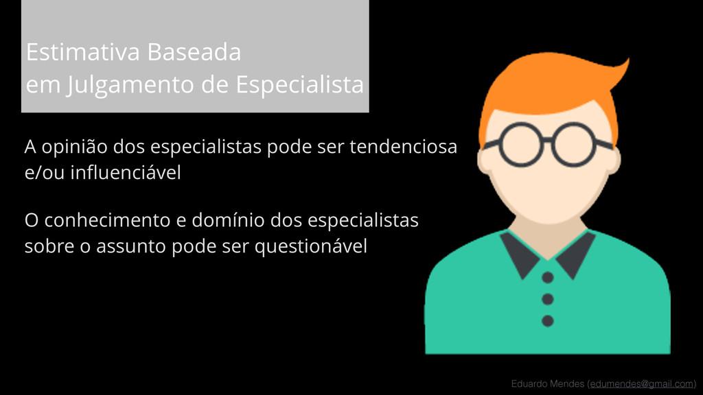 Eduardo Mendes (edumendes@gmail.com) Estimativa...