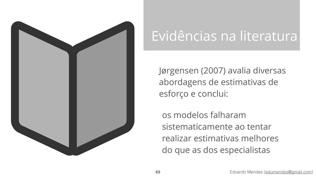 Eduardo Mendes (edumendes@gmail.com) Evidências...