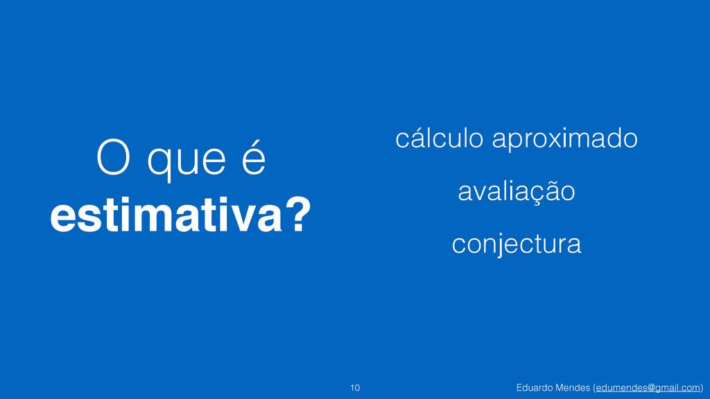 Eduardo Mendes (edumendes@gmail.com) O que é e...