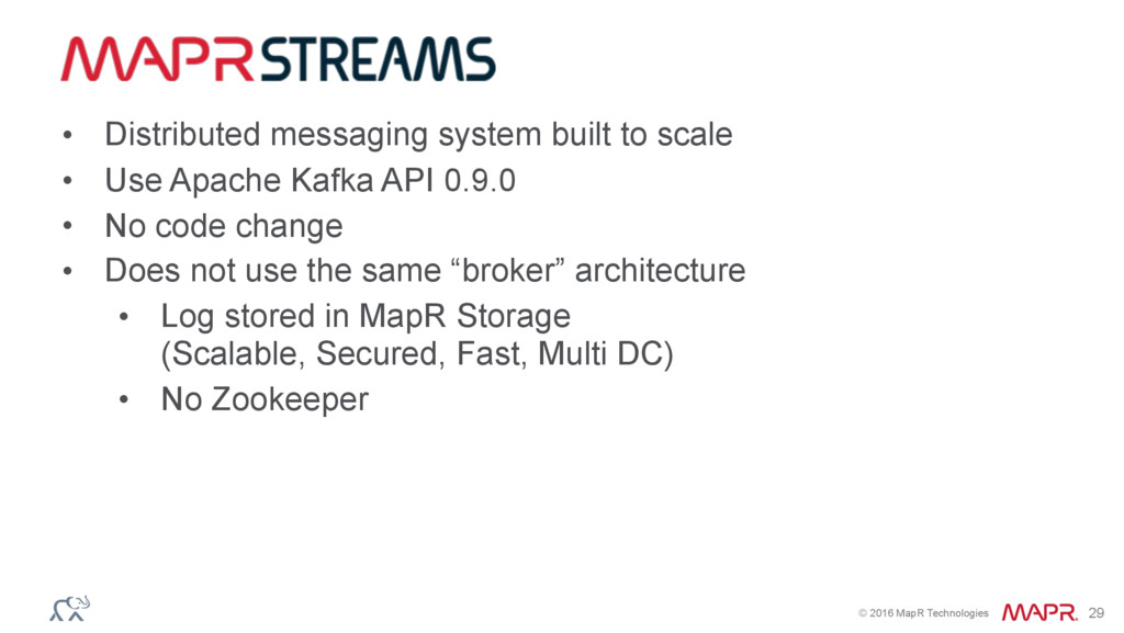© 2016 MapR Technologies 29 • Distributed messa...