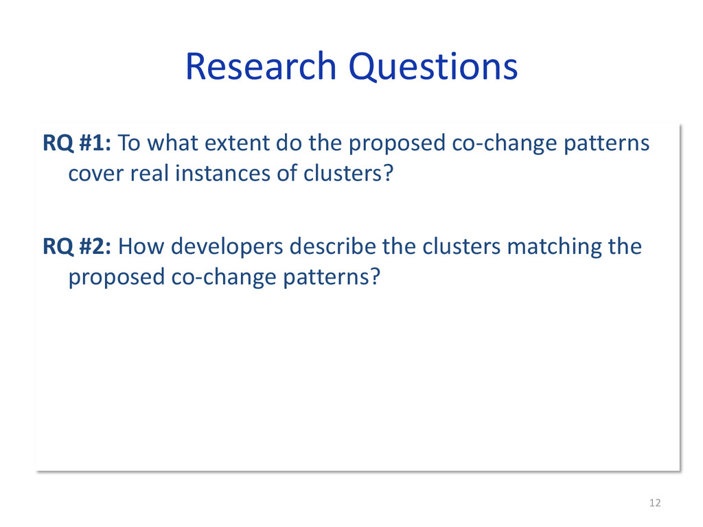 Research Questions RQ #1: To what extent do the...
