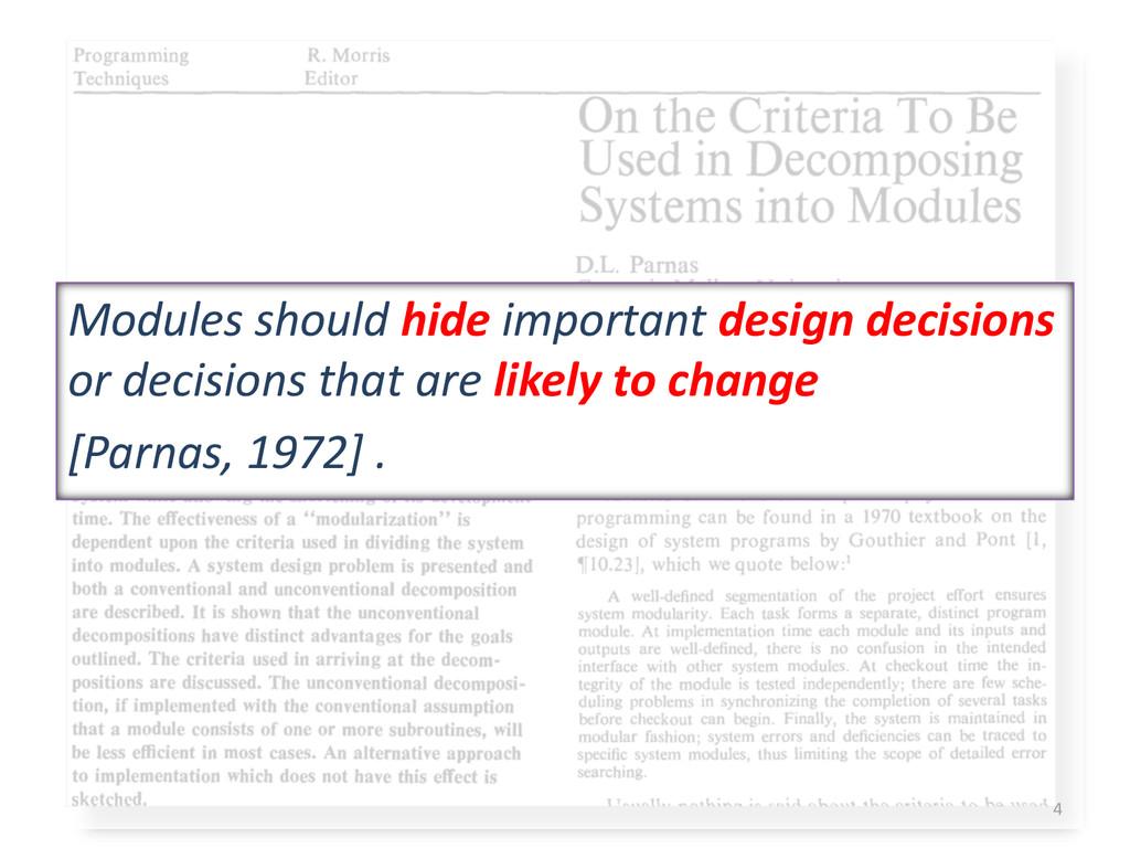 Modules should hide important design decisions ...