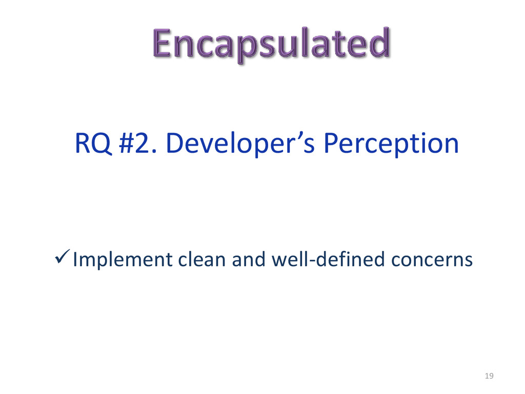 RQ #2. Developer's Perception Implement clean ...