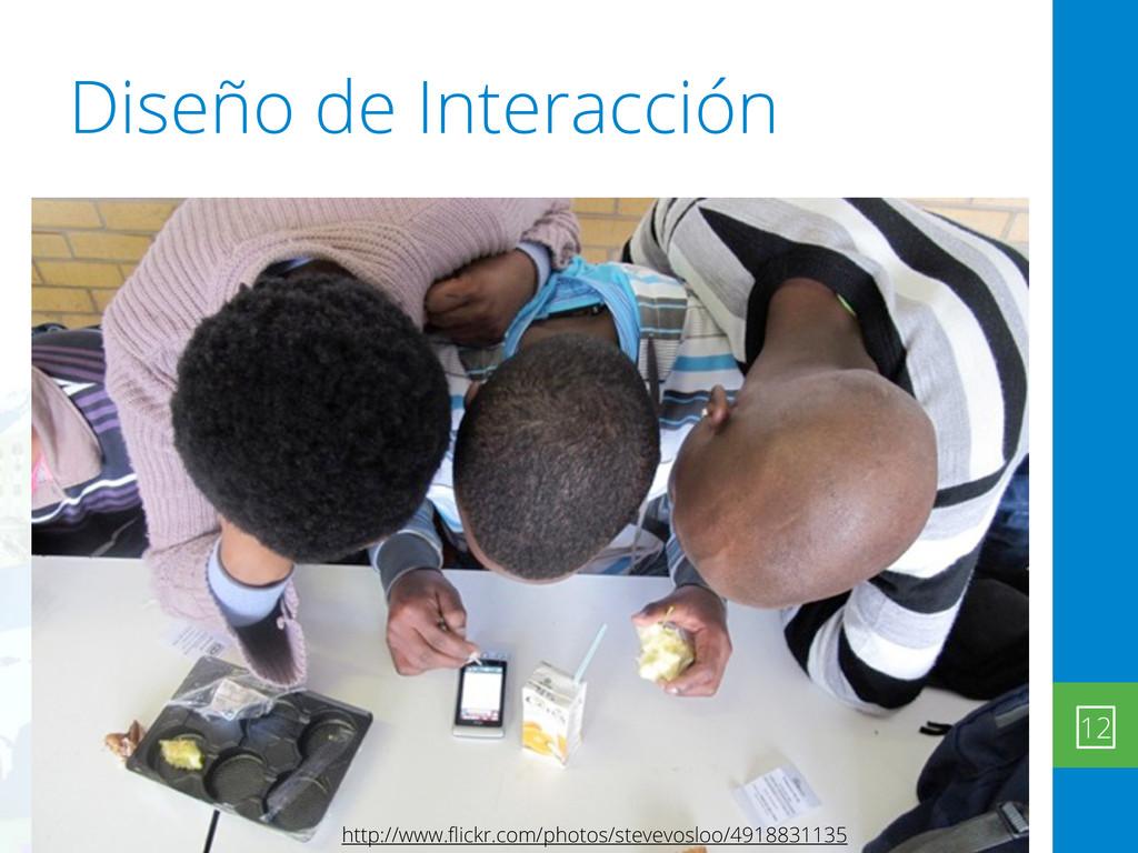 Diseño de Interacción 12 http://www.flickr.com/p...
