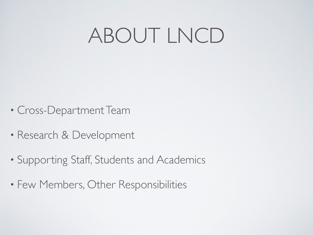 ABOUT LNCD • Cross-Department Team • Research &...