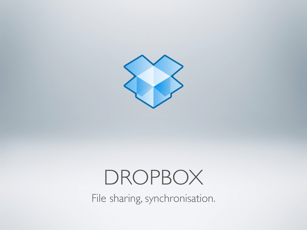 DROPBOX File sharing, synchronisation.