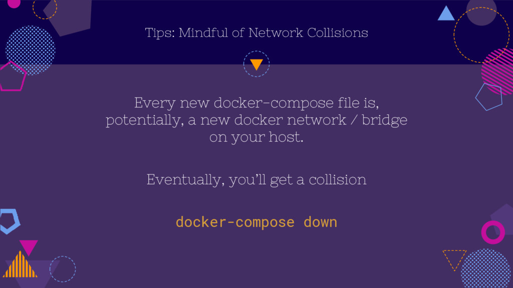 Tips: Mindful of Network Collisions Every new d...